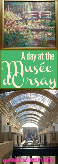 Spend a day in the Musée d'Orsay Paris France.  View the beautiful Impressionism and Post Impressionism paintings.