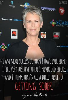 Jamie Lee Curtis is outspoken in her support for #soberliving and the benefits of sobriety.