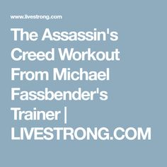 The Assassin's Creed Workout From Michael Fassbender's Trainer | LIVESTRONG.COM