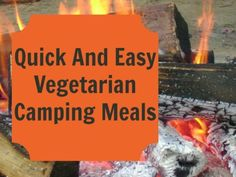 Quick And Easy Vegetarian Camping Meals | http://www.ourfamilyworld.com/2011/08/28/quick-and-easy-vegetarian-camping-meals/