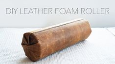 DIY Leather Cover for a Foam Roller - YouTube