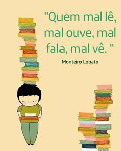 Quem mal lê, mal ouve, mal fala, mal vê. #monteirolobato #livros