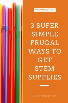 THE BEGINNER'S GUIDE FOR THE CLUELESS STEM TEACHER: 3 Super Simple Frugal Ways to Get STEM Supplies by Jewel's School Gems | Setting up a STEM classroom from scratch is hard! But it doesn't have to be hard for you! I'm excited to reveal to you everything I learned along the way! Today, I'm sharing with you three super simple steps to collect tons of STEM supplies with little or no money. #stemsupplies #stem