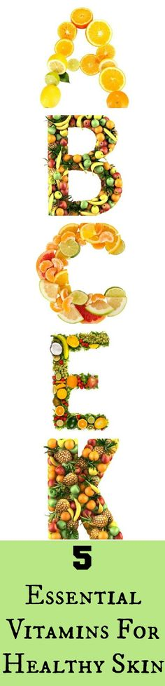5 Essential Vitamins For Healthy Skin