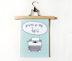 You're so my type print