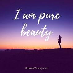 Affirmation: I am pure beauty. Inspiring quotes   Inspiration   Motivation   Self-love