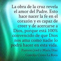 La obra de la cruz revela el amor del Padre. Esto hace nacer la fe en el corazón y es capaz de creer y de acercarse a Dios, porque está 100% convencido de que Dios nos ama como nadie lo podrá hacer en esta vida.