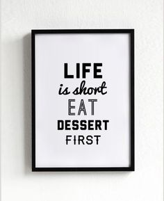 $14 - Click for GET ONE FREE Promotion (Coupon Code: GETFREE) Life is Short Eat Dessert First quote poster print, Typography Posters, Home decor, Motto, Handwritten, A3 poster, A4, words, inspirational on Etsy