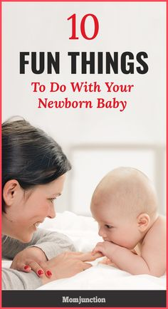Holding your newborn in your arms & gazing is priceless! Want to introduce play to your newborn? Here are 10 fun newborn baby activities that you will love.