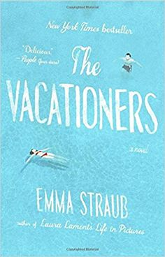 """The Vacationers"" by Emma Straub. It's rare for me to find a book that I just do not like, but this one is it. Originally marketed as ""the summer's hottest beach read"", not a single one of these characters have any depth whatsoever."
