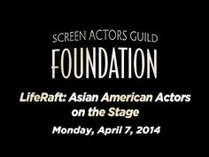 ▶ LifeRaft: Asian Americans on the Stage - YouTube