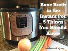5 Things You Should know About Instant Pot Bone Broth