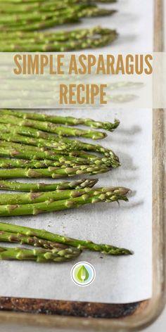 Roasted asparagus is so easy!  Hands-down my favourite way to prep asparagus.  Love it roasted in the oven.  Easy recipe. Vegan recipe. Vegetable side dish.