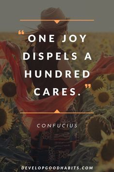 """Confucius Quotes on Happiness - """"One joy dispels a hundred cares. Confucius Say, Confucius Quotes, Gratitude Quotes, Inspirational Quotes About Success, Motivational Quotes, Inspiring Quotes, Happy Quotes, Life Quotes, Grateful Quotes"""