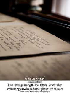Prompt: It was strange seeing the love letters I wrote to her centuries ago now housed under glass at the museum. Image Source: Michal Jarmoluk via stocksnap.io