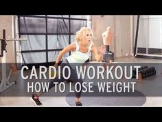 Cardio Workout: How to Lose Weight - YouTube