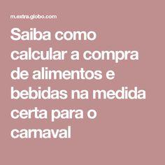 Saiba como calcular a compra de alimentos e bebidas na medida certa para o carnaval