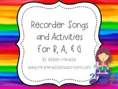 Recorder Songs and Activities for B, A, and G