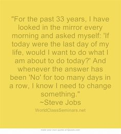 Poem Memes, Job Quotes, Day Of My Life, Look In The Mirror, Steve Jobs, Meaningful Words, Powerful Words, My World, Great Quotes