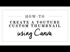HOW-TO CREATE A YOUTUBE CUSTOM THUMBNAIL USING CANVA [Video] – YEMIMA GONZALEZ