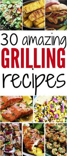 30 Amazing Grilling Recipes