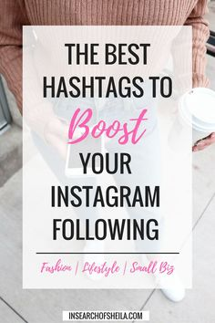 Here are over 350 relevant and up-to-date hashtags to double your likes and boost your Instagram following!