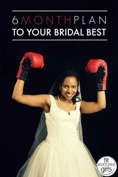 This one is for the brides-to-be! A six-month plan to look and feel your very best on the big day!