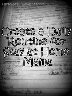 Beauty for Ashes: #10 Schedule of a Stay at Home Mom.   I need to get something like this in place before Baby D comes in October.   Anything to make life a little easier.