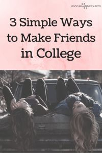 Discover 3 Simple Ways to Make Friends in College! * As Life Grows
