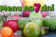 Menu tygodniowe – dieta warzywno-owocowa – tydzień 6 Raw Food Recipes, Health Fitness, Healthy Eating, Menu, Fruit, Vegetables, Per Diem, Loosing Weight, Eating Healthy