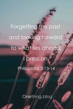 Forget The Past Quotes, Go For It Quotes, Quotes About God, Bible Verses About Forgiveness, Bible Verses Quotes, Bible Scriptures, Paul Bible, Go Bible, Healing Verses
