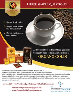 By far the best coffee I have ever tasted! Organo Gold http://organogoldnc.wordpress.com or TheInfinityGrp@gmail.com for more information! If you love coffee or know others who do there is an incredible opportunity with Organo Gold!