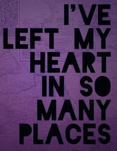 I've Left My Heart In So Many Places