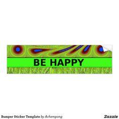 #Be #Happy #Bumper Sticker Template