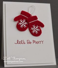 Stamping with Loll: Warm Woolen Mittens - christmas cards ideas Christmas Cards 2017, Christmas Card Crafts, Homemade Christmas Cards, Noel Christmas, Christmas Greeting Cards, Homemade Cards, Handmade Christmas, Holiday Cards, Holiday Wishes