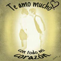 Te amo mucho.
