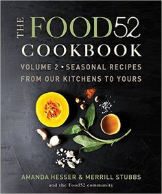 The Food52 Cookbook, Volume 2: Seasonal Recipes from Our Kitchens to Yours - Livros importados na Amazon.com.br