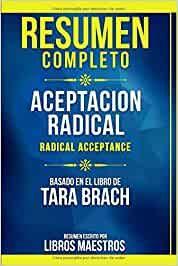 Adoptar El Concepto Budista De Aceptacion Radical Sirve Fundamentalmente Para Liberarnos De Supuestos Nuestros Defectos Y Resumenes De Libros Libros Resumen