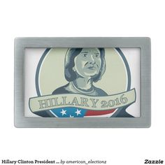 Hillary Clinton President 2016 Circle Rectangular Belt Buckle with an illustration showing Democrat presidential candidate Hillary Clinton set inside circle with USA American stars and stripes with words Hillary 2016 on isolated background. #americanelections #elections #vote2016 #election2016