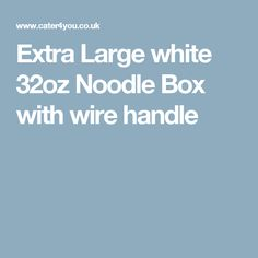 Extra Large white 32oz Noodle Box with wire handle