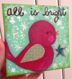 Holiday Red Bird Christmas Painting Ornament Mini Canvas 4x4 All Is Bright
