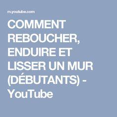 COMMENT REBOUCHER, ENDUIRE ET LISSER UN MUR (DÉBUTANTS) - YouTube