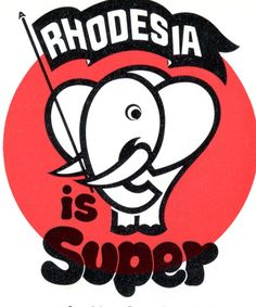 I had one of these stickers on my school suitcase. And Rhodesia really was SUPER! African Life, Old Suitcases, Bad Memories, East Africa, I School, The Good Old Days, Childhood Memories, Poster Prints, Posters