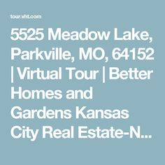 5525 Meadow Lake, Parkville, MO, 64152   Virtual Tour   Better Homes and Gardens Kansas City Real Estate-Northland