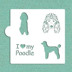I Love My Poodle Cookie Cupcake & Craft Stencil by LilyBearLane