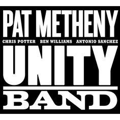 Pat Metheny Unity Band - Unity Band (CD)