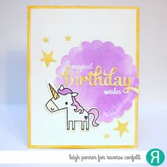 Card by Leigh Penner. Reverse Confetti stamp set: Unicorn Wishes. Confetti Cuts: Unicorn Wishes, Circles 'n Scallops, Fancy Words, and Shakers 'n Frames. Birthday card. Unicorns