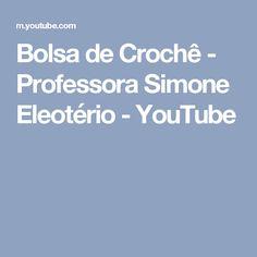 Bolsa de Crochê - Professora Simone Eleotério - YouTube