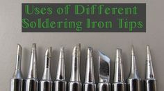 When to Use Each Different Type of Soldering Tip