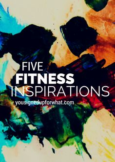 Five Fitness Inspirations - running, triathlon, inspiration, motherhood, parenting, working mom.